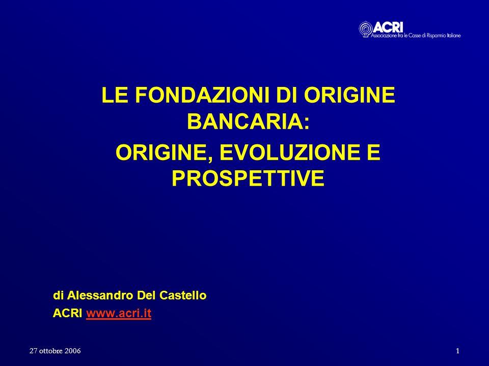 LE FONDAZIONI DI ORIGINE BANCARIA: ORIGINE, EVOLUZIONE E PROSPETTIVE