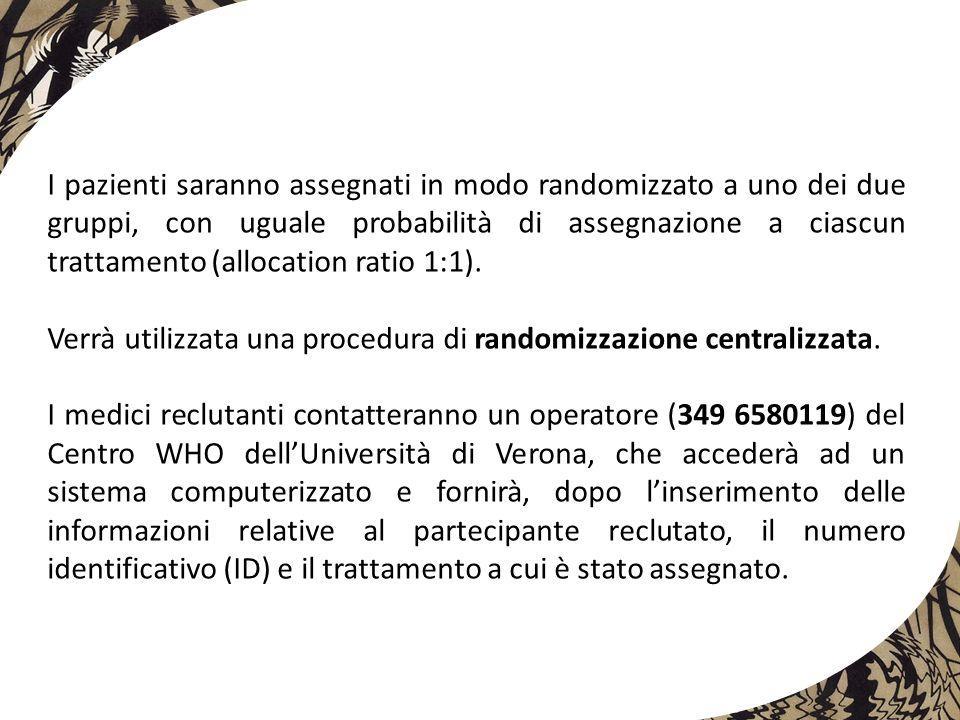 I pazienti saranno assegnati in modo randomizzato a uno dei due gruppi, con uguale probabilità di assegnazione a ciascun trattamento (allocation ratio 1:1).