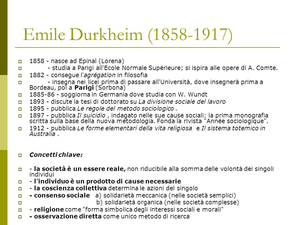 Emile Durkheim (1858-1917) 1858 - nasce ad Epinal (Lorena)