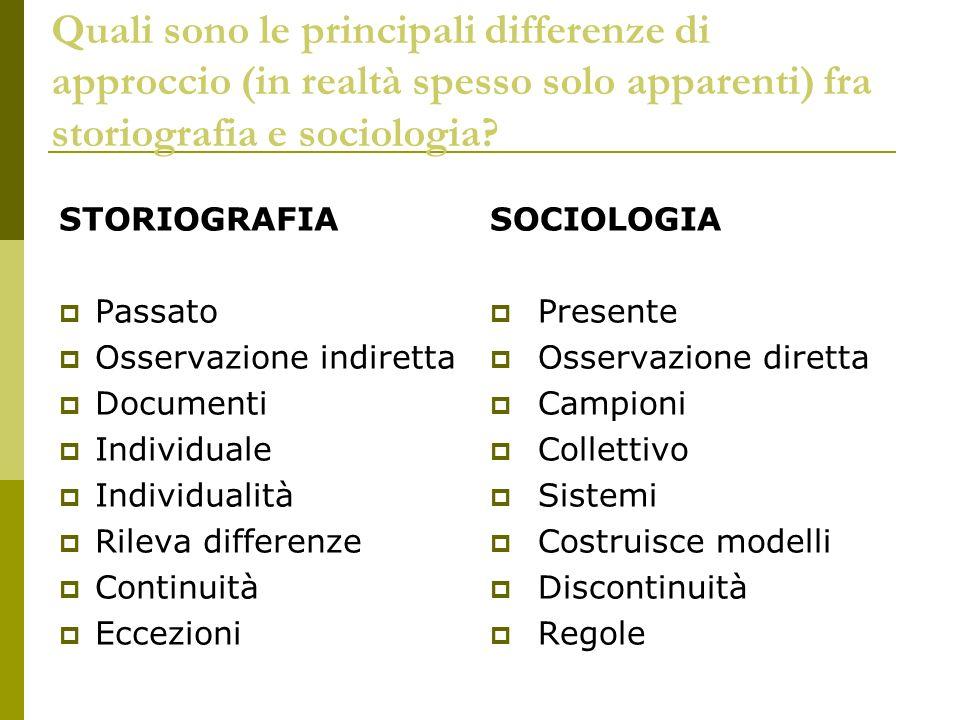 Quali sono le principali differenze di approccio (in realtà spesso solo apparenti) fra storiografia e sociologia