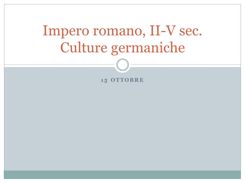 Impero romano, II-V sec. Culture germaniche