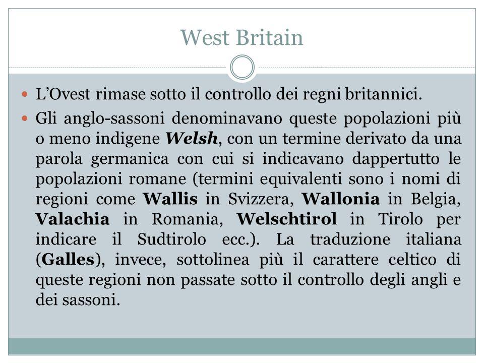 West Britain L'Ovest rimase sotto il controllo dei regni britannici.