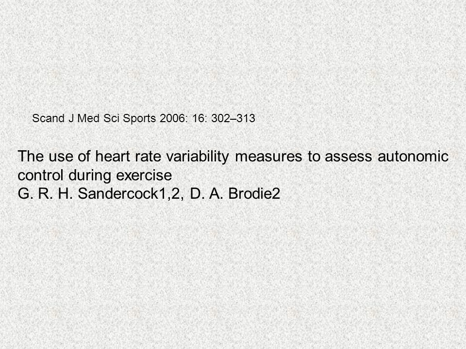 The use of heart rate variability measures to assess autonomic