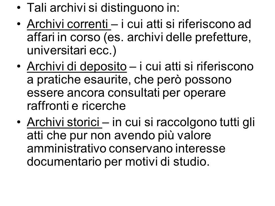 Tali archivi si distinguono in:
