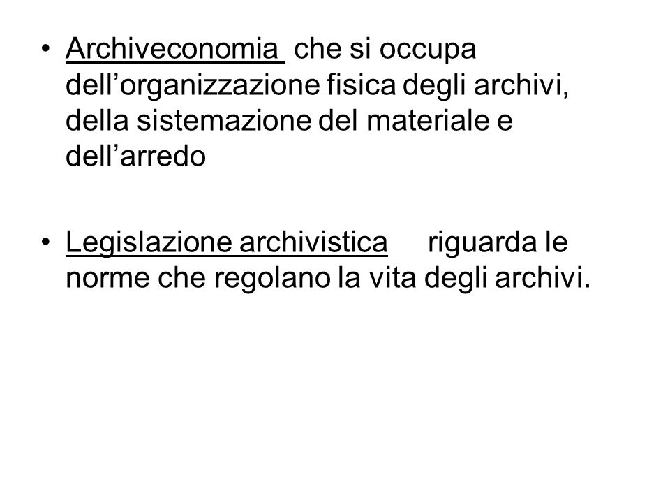 Archiveconomia che si occupa dell'organizzazione fisica degli archivi, della sistemazione del materiale e dell'arredo