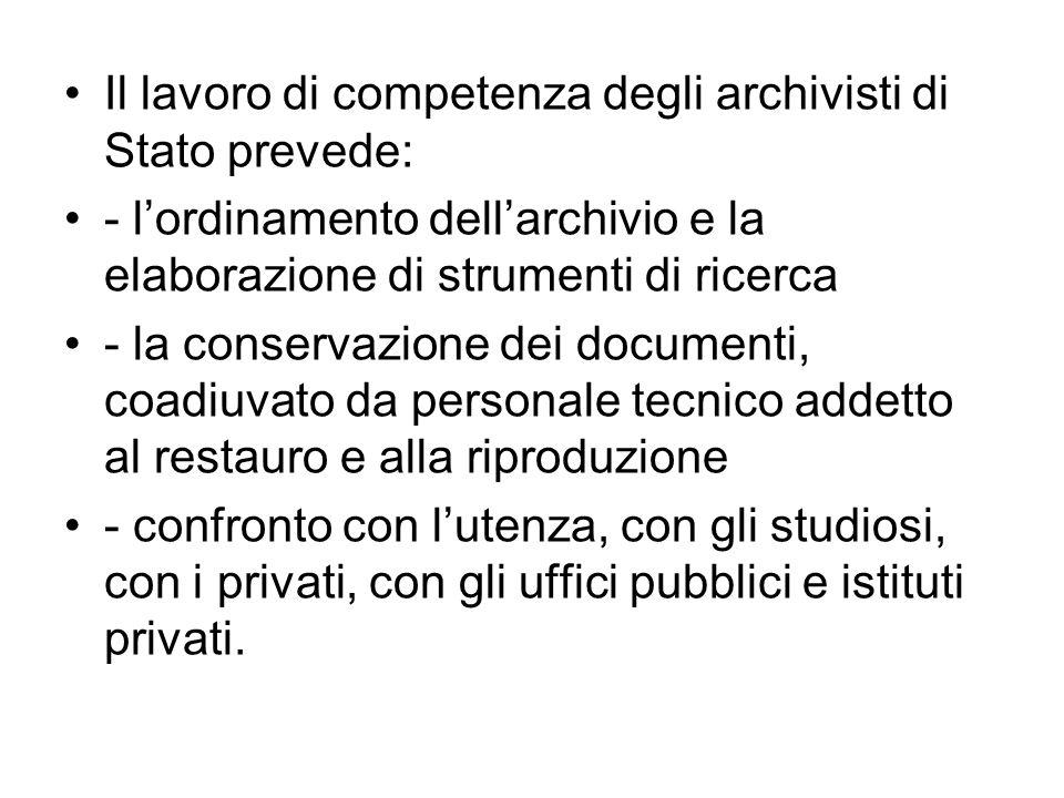 Il lavoro di competenza degli archivisti di Stato prevede:
