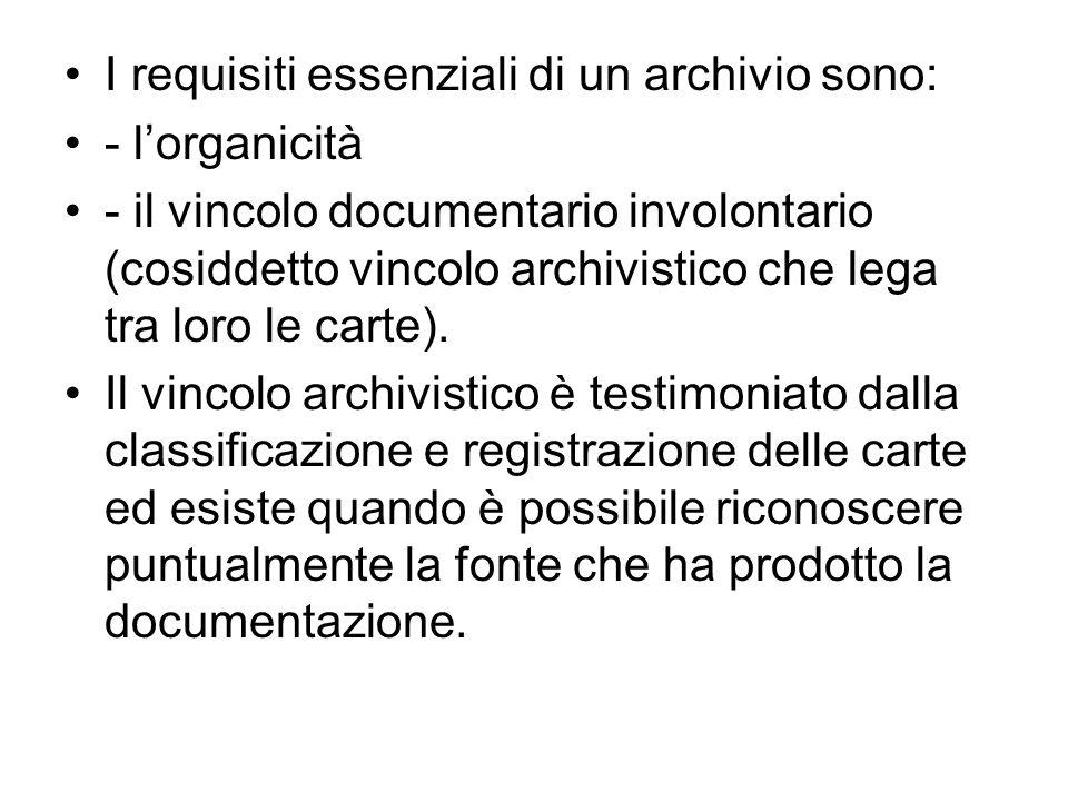 I requisiti essenziali di un archivio sono: