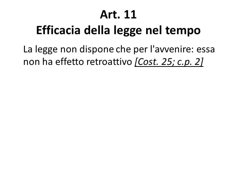 Art. 11 Efficacia della legge nel tempo
