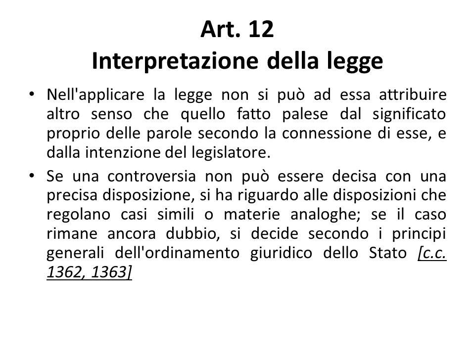 Art. 12 Interpretazione della legge