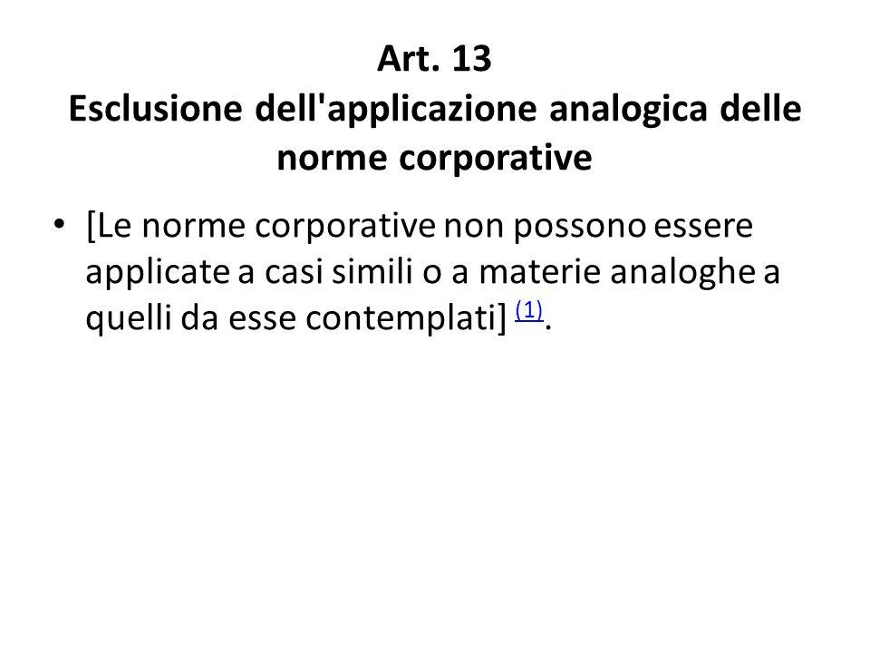 Art. 13 Esclusione dell applicazione analogica delle norme corporative