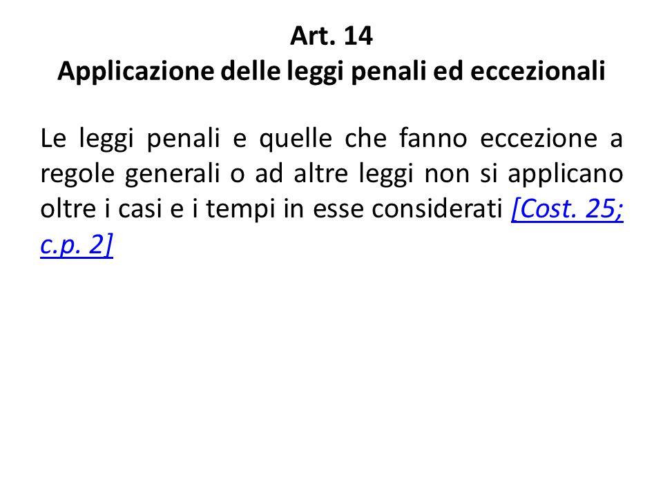 Art. 14 Applicazione delle leggi penali ed eccezionali