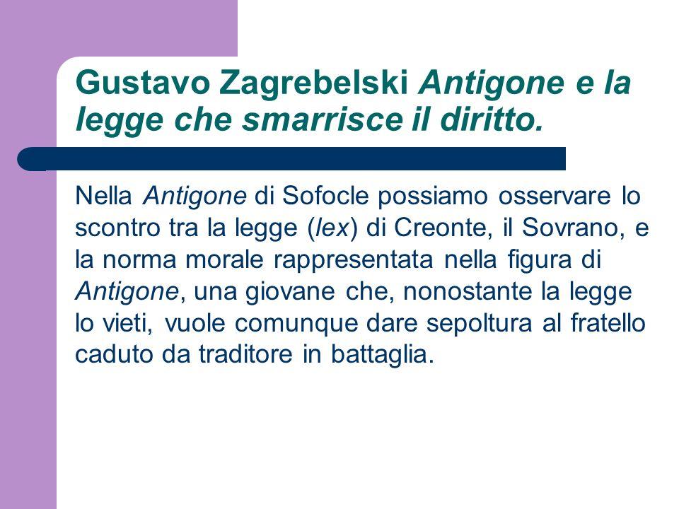 Gustavo Zagrebelski Antigone e la legge che smarrisce il diritto.
