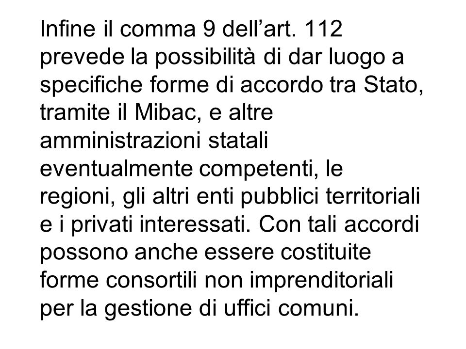 Infine il comma 9 dell'art