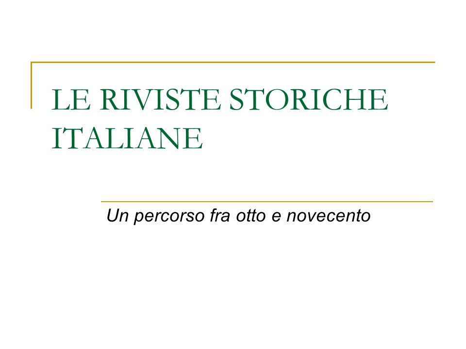 LE RIVISTE STORICHE ITALIANE