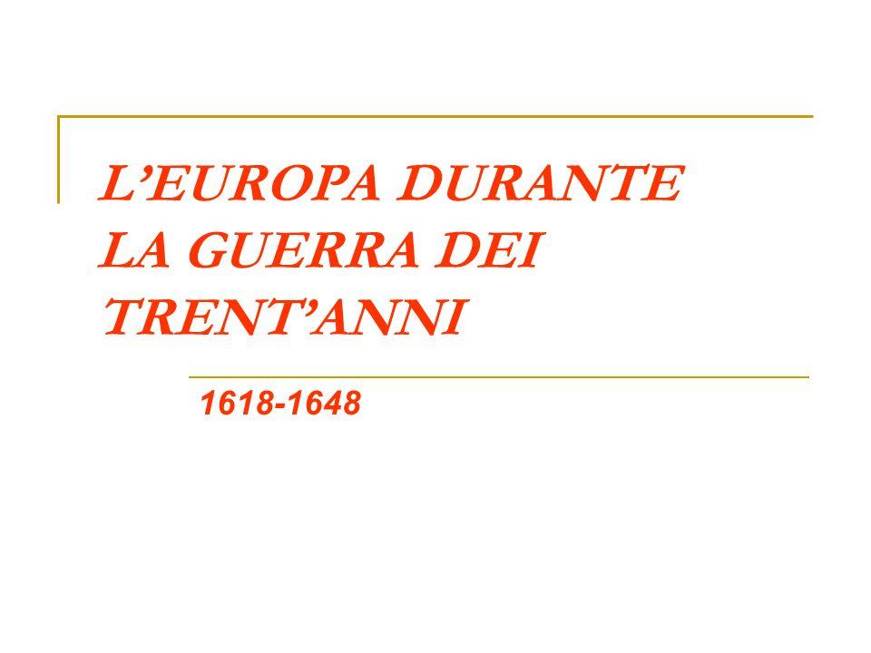 L'EUROPA DURANTE LA GUERRA DEI TRENT'ANNI