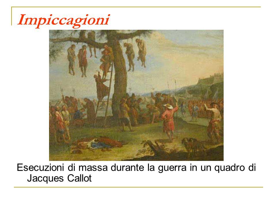 Impiccagioni Esecuzioni di massa durante la guerra in un quadro di Jacques Callot