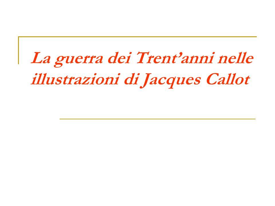 La guerra dei Trent'anni nelle illustrazioni di Jacques Callot