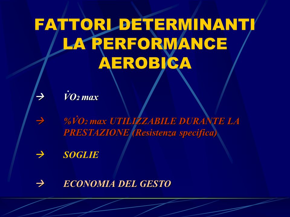 FATTORI DETERMINANTI LA PERFORMANCE AEROBICA