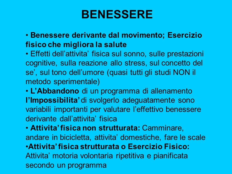 BENESSEREBenessere derivante dal movimento; Esercizio fisico che migliora la salute.