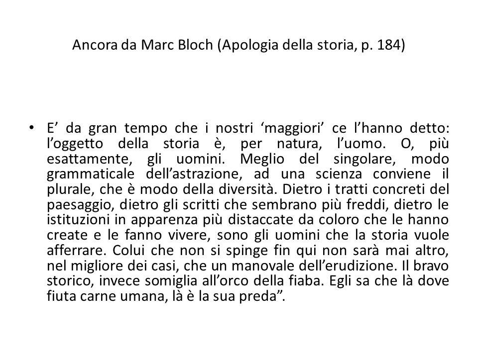 Ancora da Marc Bloch (Apologia della storia, p. 184)