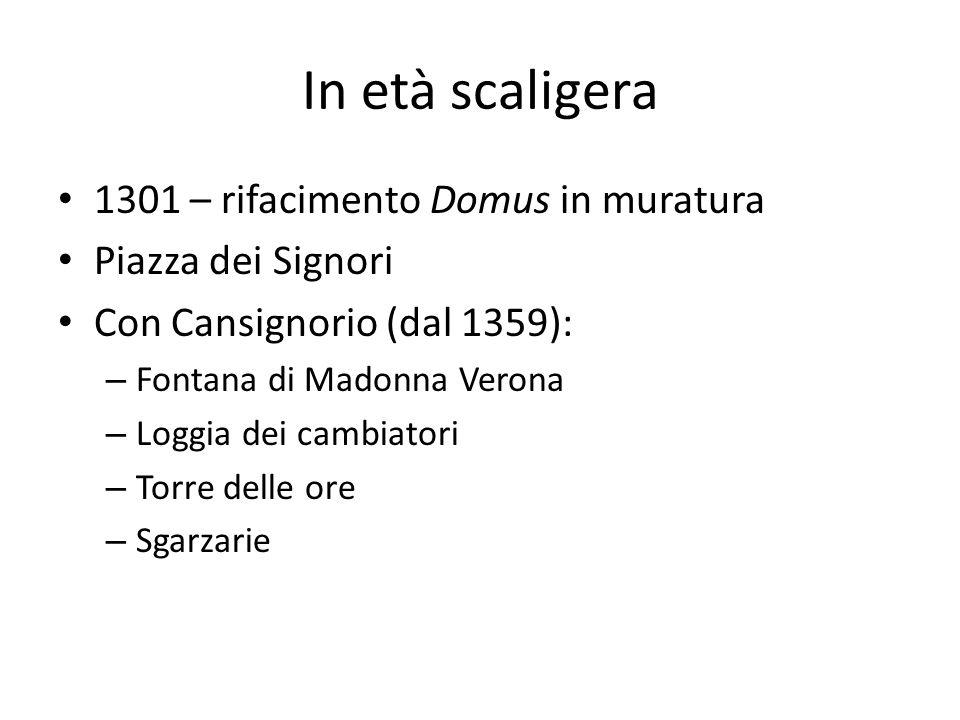 In età scaligera 1301 – rifacimento Domus in muratura