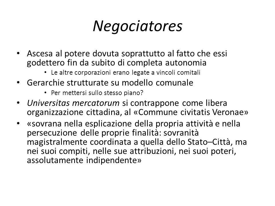 Negociatores Ascesa al potere dovuta soprattutto al fatto che essi godettero fin da subito di completa autonomia.