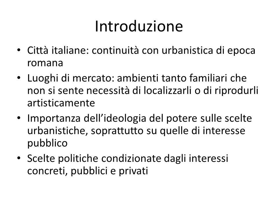 Introduzione Città italiane: continuità con urbanistica di epoca romana.
