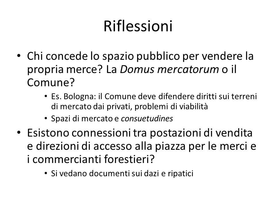 Riflessioni Chi concede lo spazio pubblico per vendere la propria merce La Domus mercatorum o il Comune