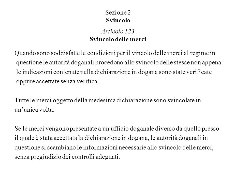 Sezione 2 Svincolo Articolo 123 Svincolo delle merci