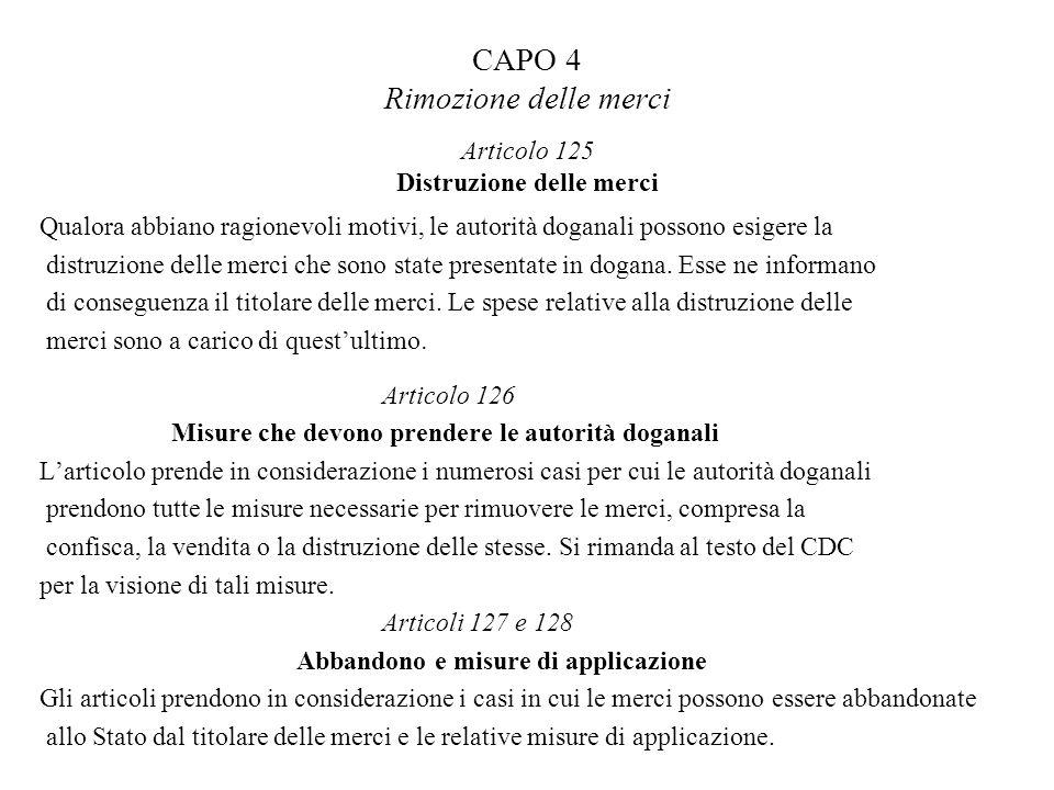 CAPO 4 Rimozione delle merci Articolo 125 Distruzione delle merci