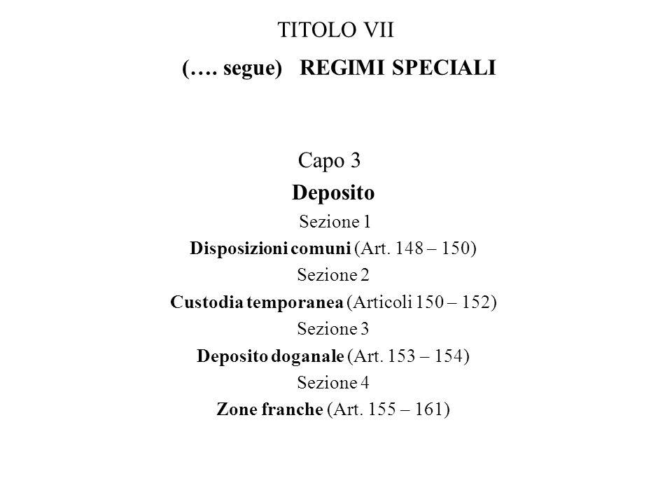 TITOLO VII (…. segue) REGIMI SPECIALI