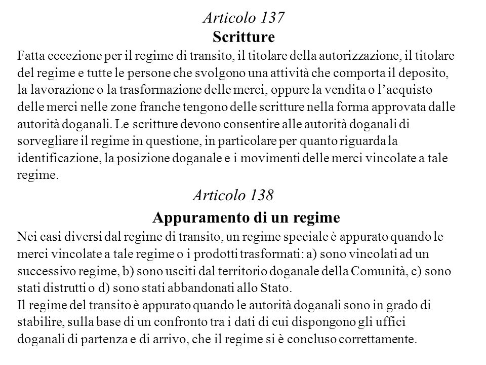 Articolo 137 ScrittureFatta eccezione per il regime di transito, il titolare della autorizzazione, il titolare.