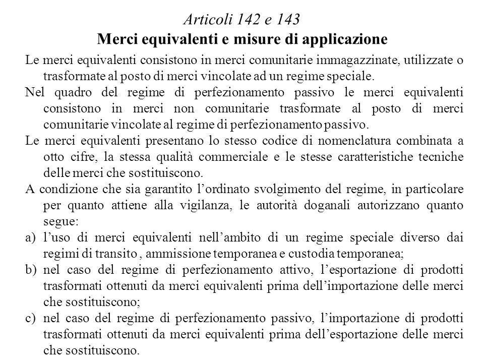 Articoli 142 e 143 Merci equivalenti e misure di applicazione