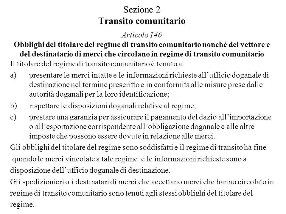 Sezione 2 Transito comunitario Articolo 146 Obblighi del titolare del regime di transito comunitario nonché del vettore e del destinatario di merci che circolano in regime di transito comunitario