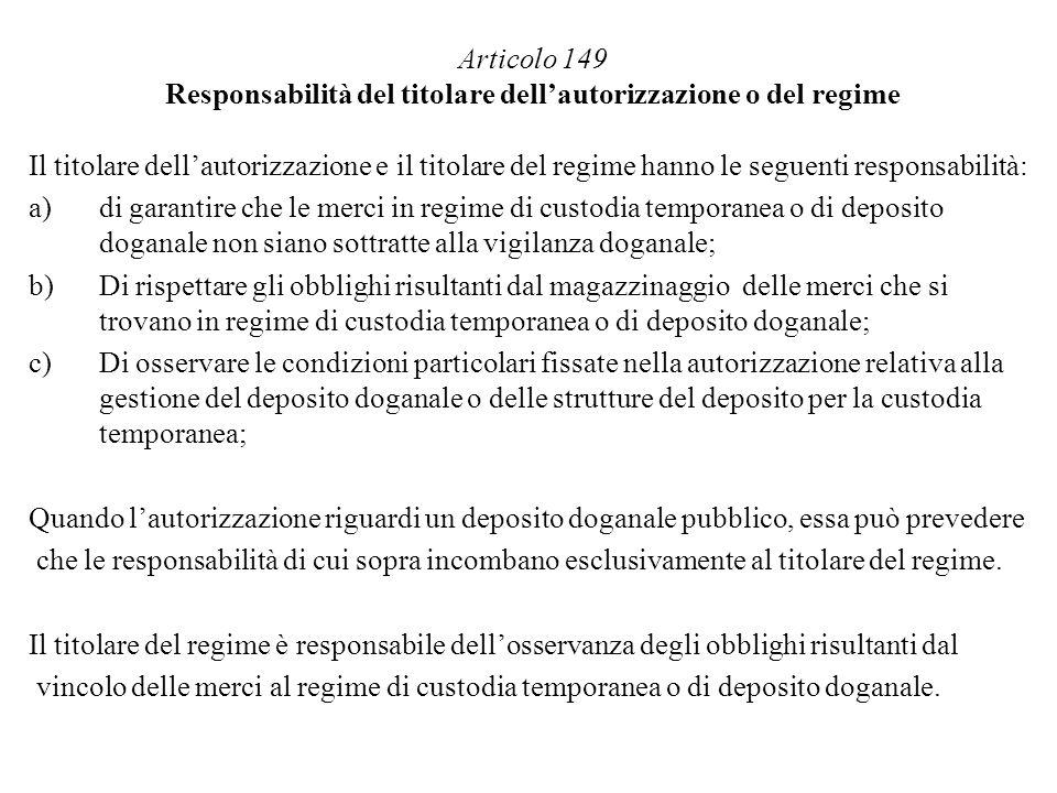 Articolo 149 Responsabilità del titolare dell'autorizzazione o del regime