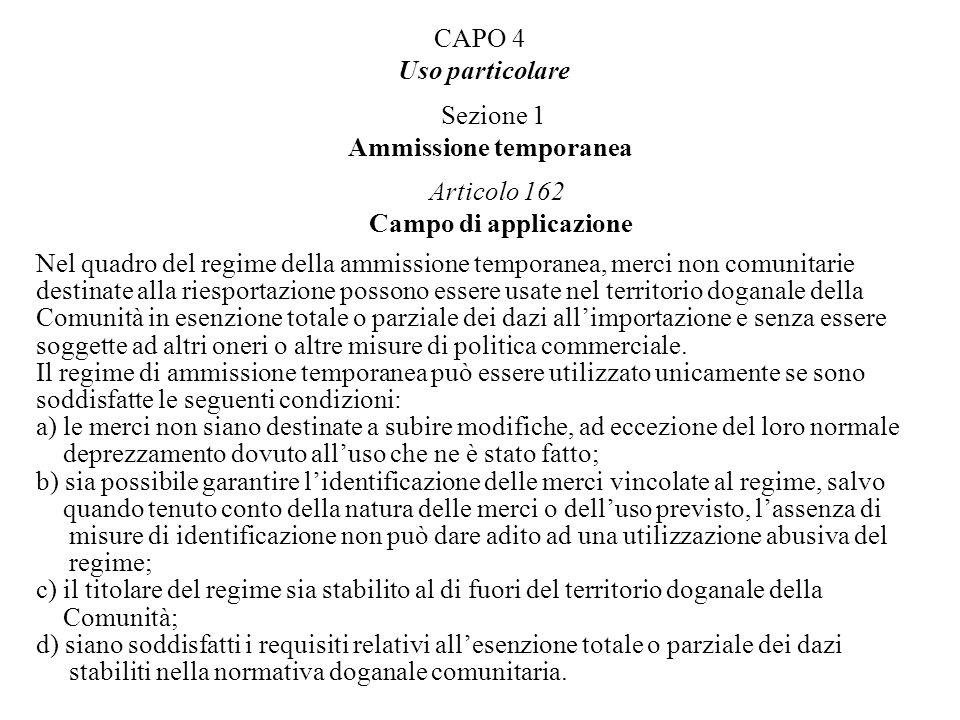 CAPO 4 Uso particolare Sezione 1 Ammissione temporanea Articolo 162 Campo di applicazione