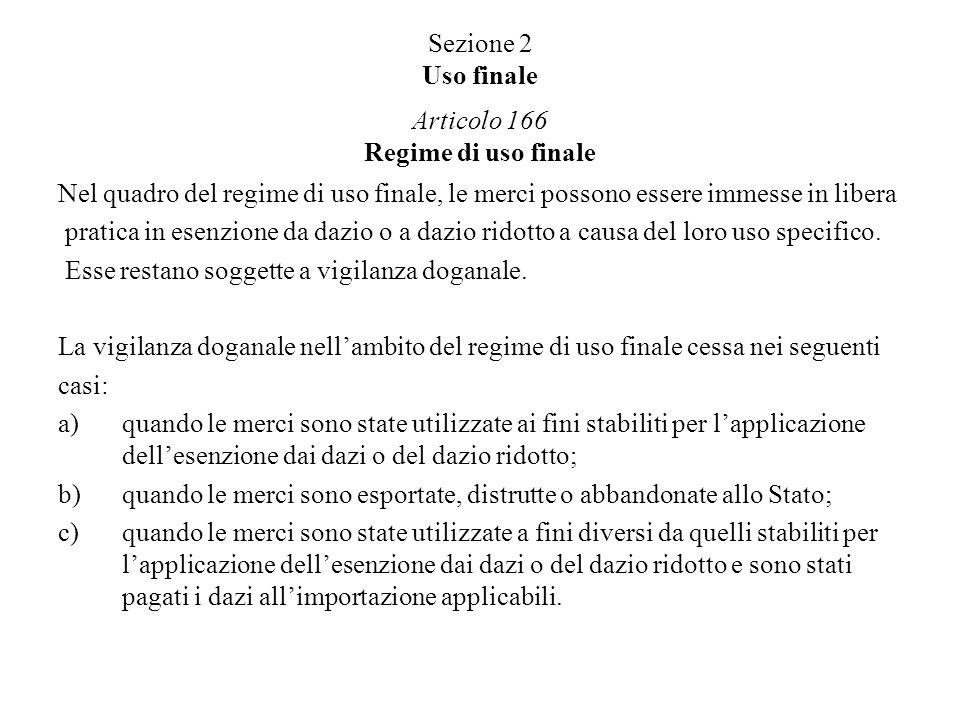 Sezione 2 Uso finale Articolo 166 Regime di uso finale