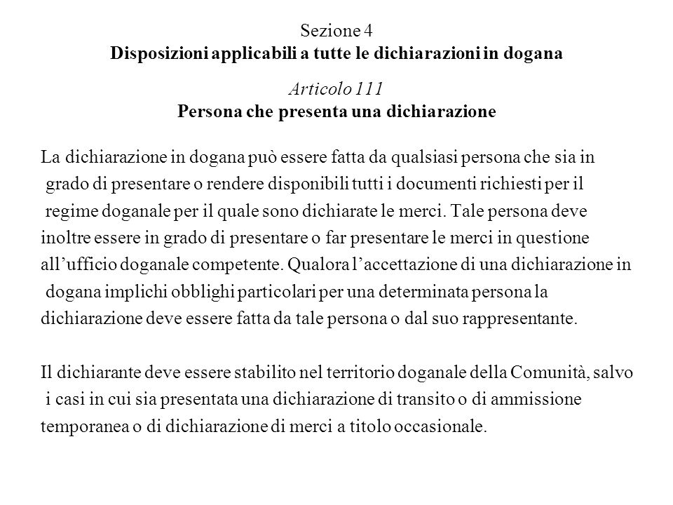 Sezione 4 Disposizioni applicabili a tutte le dichiarazioni in dogana Articolo 111 Persona che presenta una dichiarazione