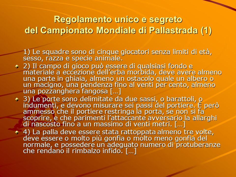 Regolamento unico e segreto del Campionato Mondiale di Pallastrada (1)