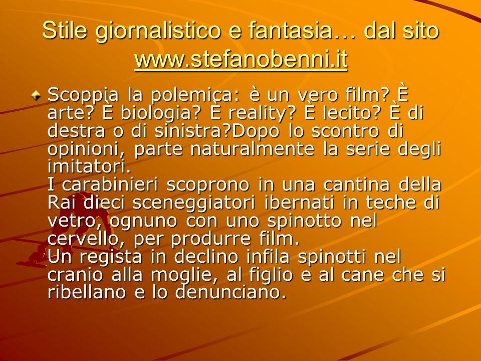Stile giornalistico e fantasia… dal sito www.stefanobenni.it
