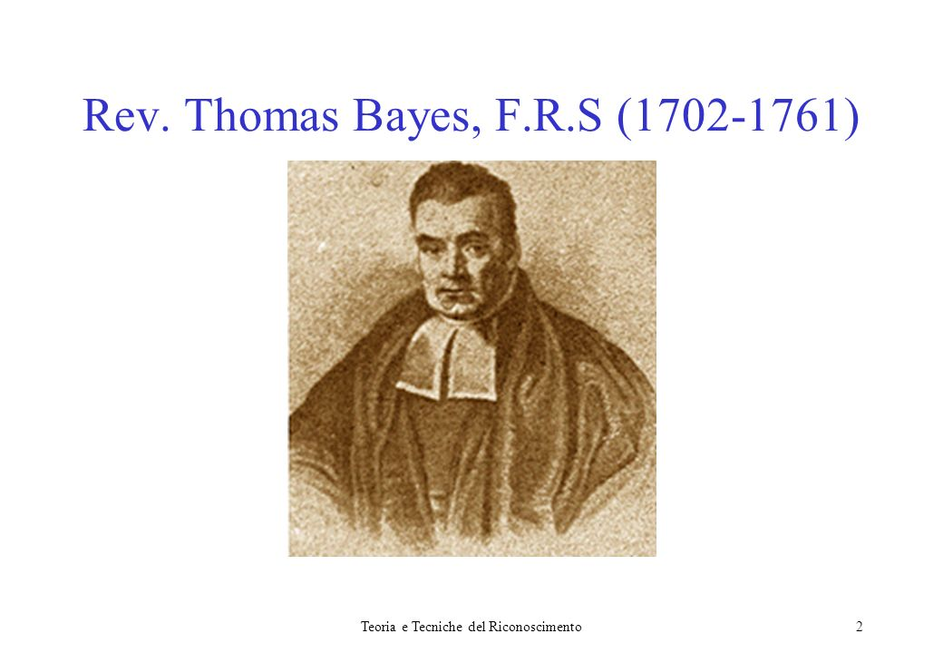 Rev. Thomas Bayes, F.R.S (1702-1761)