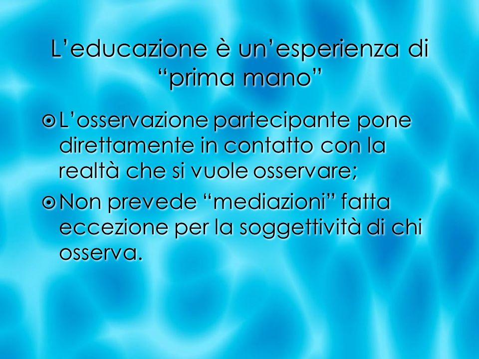 L'educazione è un'esperienza di prima mano