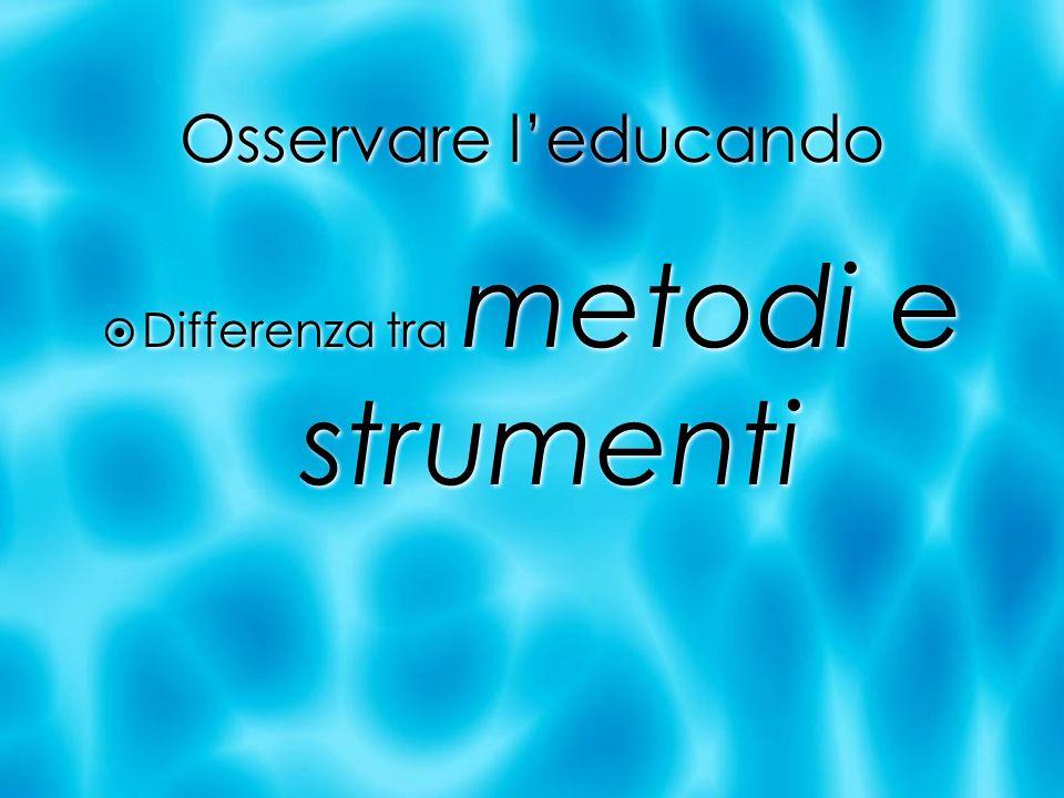 Differenza tra metodi e strumenti