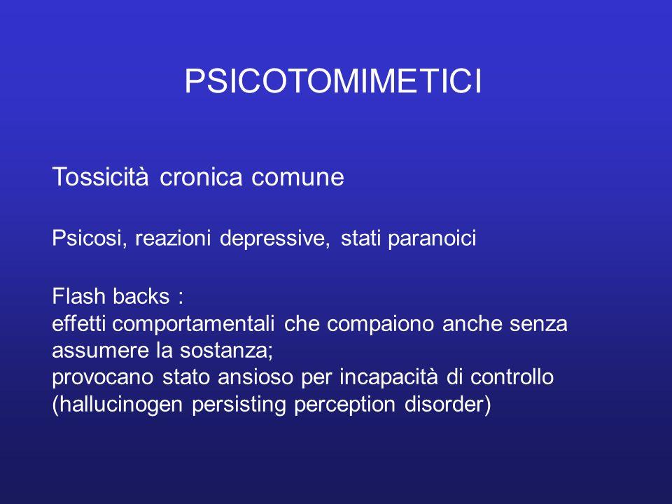 PSICOTOMIMETICI Tossicità cronica comune