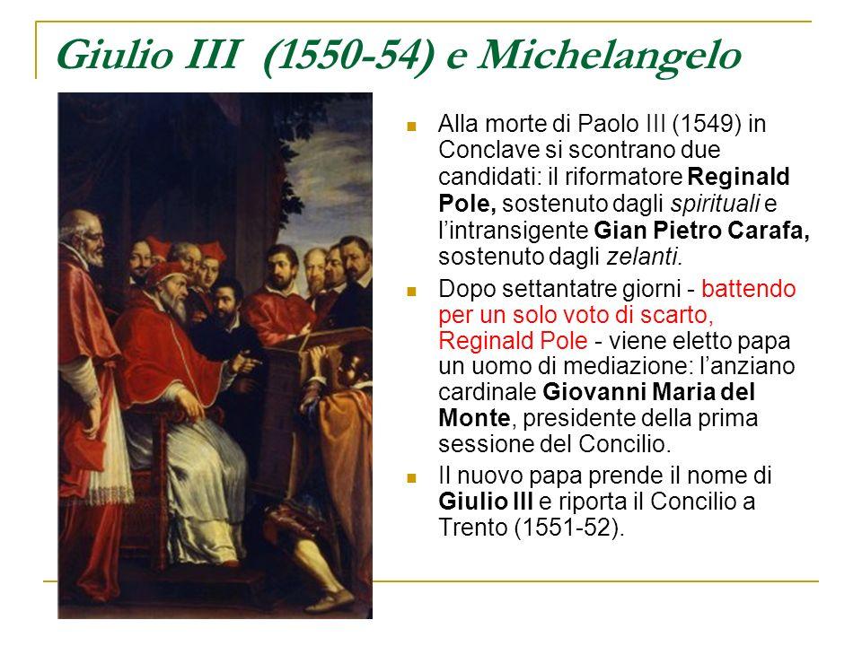 Giulio III (1550-54) e Michelangelo