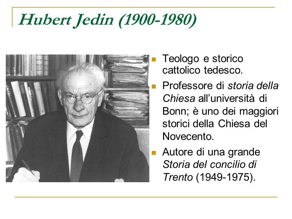 Hubert Jedin (1900-1980) Teologo e storico cattolico tedesco.