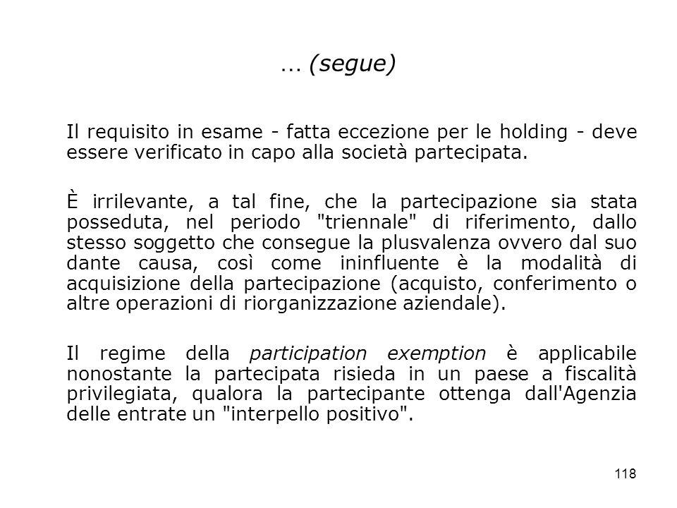 … (segue)Il requisito in esame - fatta eccezione per le holding - deve essere verificato in capo alla società partecipata.