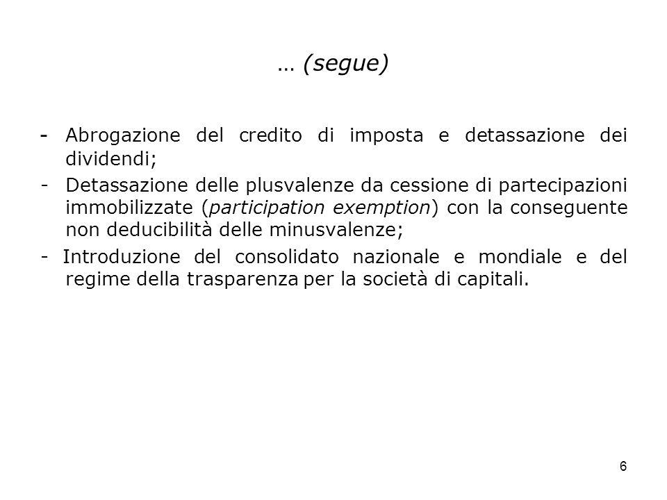 - Abrogazione del credito di imposta e detassazione dei dividendi;