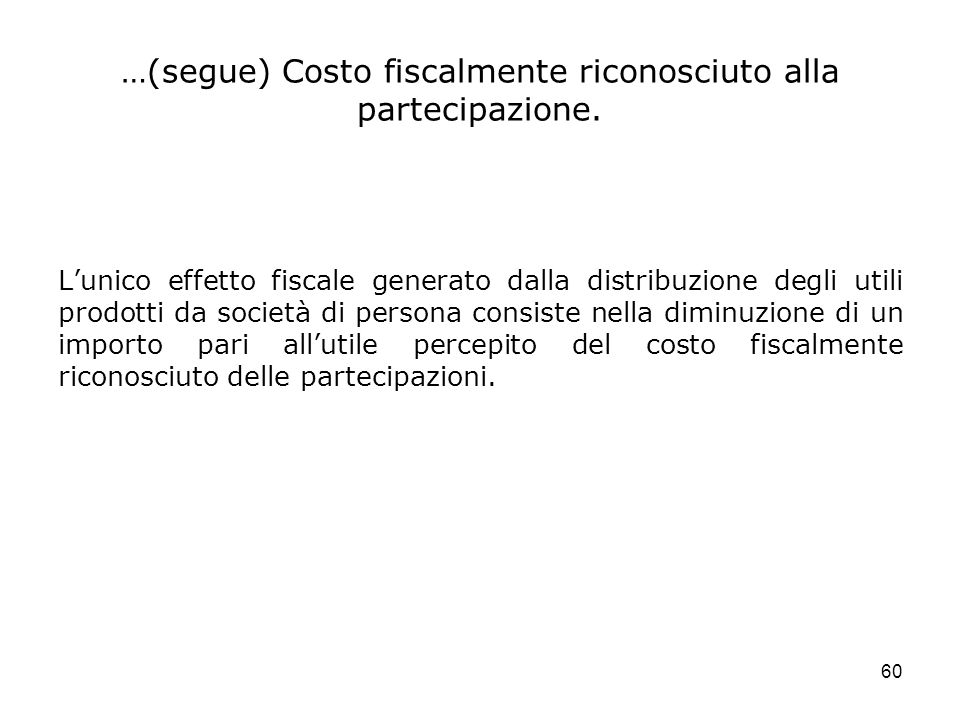 …(segue) Costo fiscalmente riconosciuto alla partecipazione.
