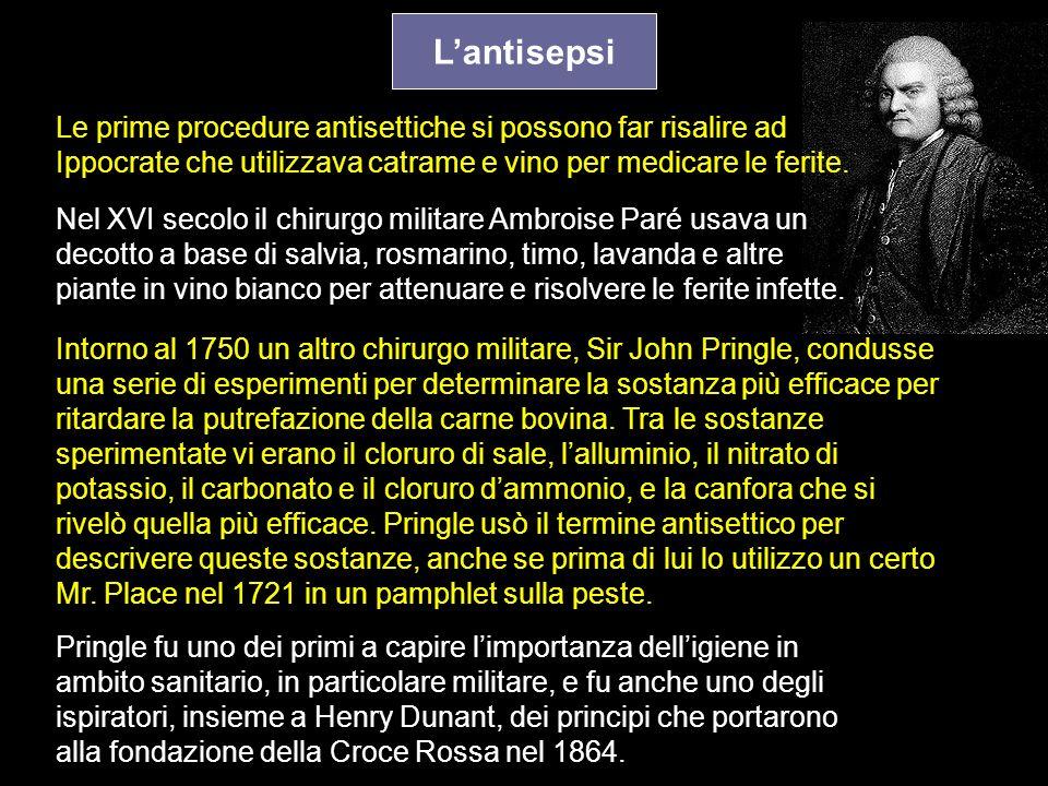 L'antisepsi Le prime procedure antisettiche si possono far risalire ad Ippocrate che utilizzava catrame e vino per medicare le ferite.